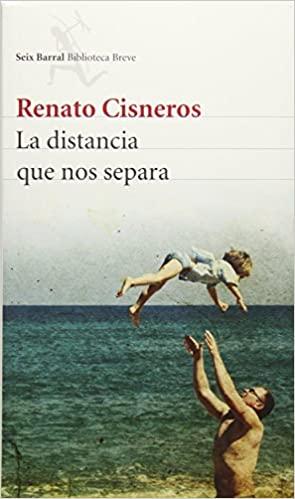 """""""La distancia que nos separa"""" de Renato Cisneros"""