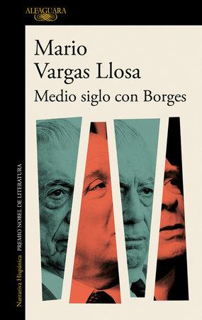 """LIF: Medio siglo con Borges"""" de Mario Vargas Llosa;"""